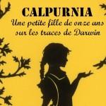 """""""Calpurnia"""" : une petite fille de onze ans sur les traces de Darwin"""