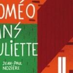 Roméo sans Juliette - Jean-Paul Nozière