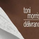 Délivrances  - Toni Morrison