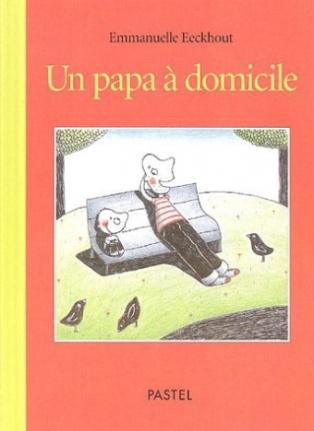 """Résultat de recherche d'images pour """"un papa à domicile eeckhout"""""""