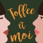 Toffee et moi - Sarah Crossan