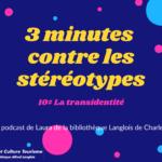 La transidentité [le podcast version texte]